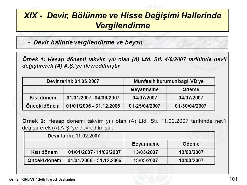 Osman KIRBAŞ / Gelir İdaresi Başkanlığı 101 XIX - Devir, Bölünme ve Hisse Değişimi Hallerinde Vergilendirme - Devir halinde vergilendirme ve beyan Örn