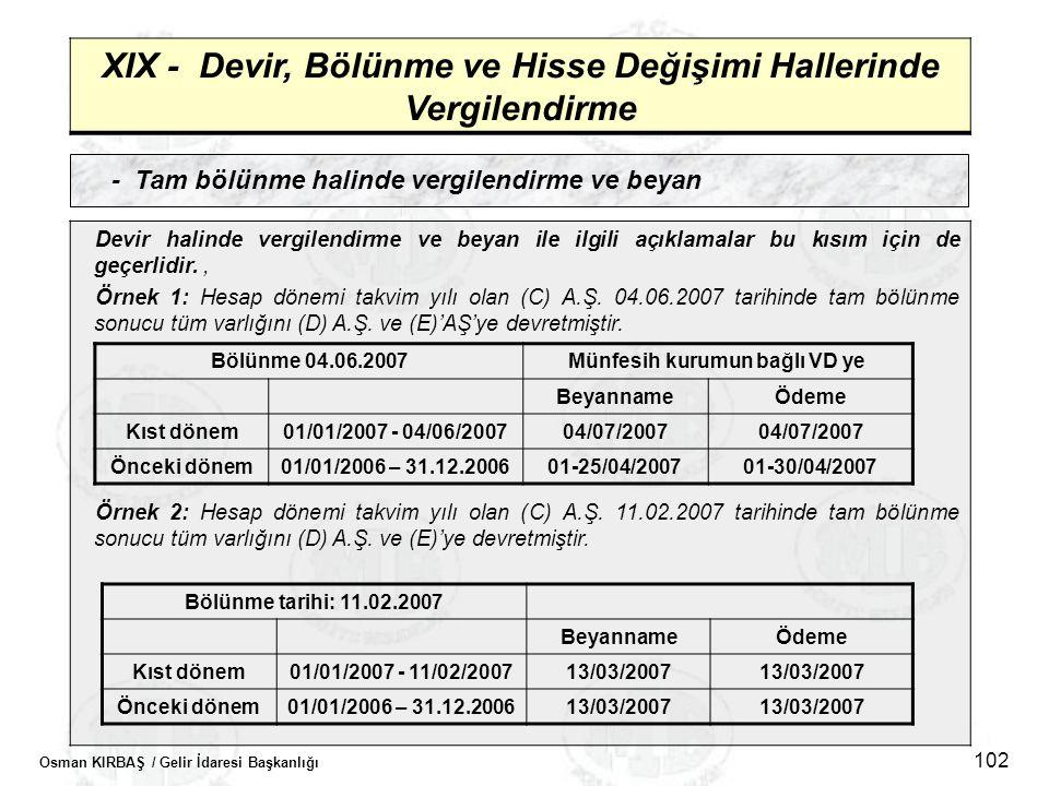 Osman KIRBAŞ / Gelir İdaresi Başkanlığı 102 XIX - Devir, Bölünme ve Hisse Değişimi Hallerinde Vergilendirme - Tam bölünme halinde vergilendirme ve bey