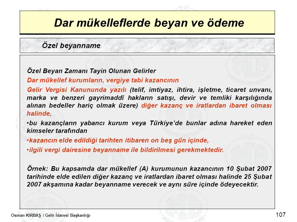 Osman KIRBAŞ / Gelir İdaresi Başkanlığı 107 Dar mükelleflerde beyan ve ödeme Özel beyanname Özel Beyan Zamanı Tayin Olunan Gelirler Dar mükellef kurum