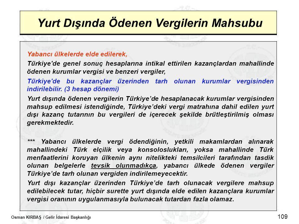 Osman KIRBAŞ / Gelir İdaresi Başkanlığı 109 Yurt Dışında Ödenen Vergilerin Mahsubu Yabancı ülkelerde elde edilerek, Türkiye'de genel sonuç hesaplarına