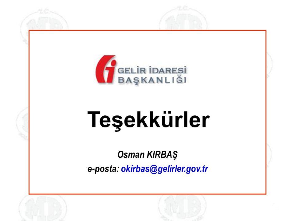 Osman KIRBAŞ e-posta: okirbas@gelirler.gov.tr Teşekkürler