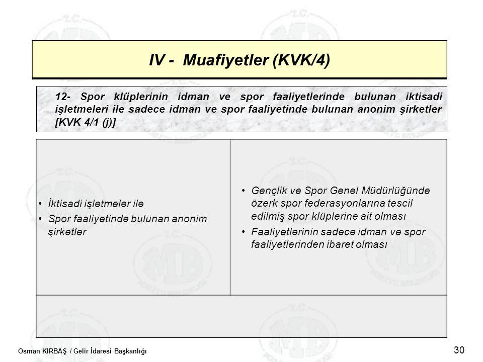 Osman KIRBAŞ / Gelir İdaresi Başkanlığı 30 IV - Muafiyetler (KVK/4) 12- Spor klüplerinin idman ve spor faaliyetlerinde bulunan iktisadi işletmeleri il