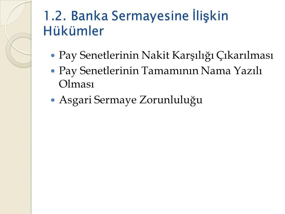 1.2.Banka Sermayesine İ li ş kin Hükümler 1.2.