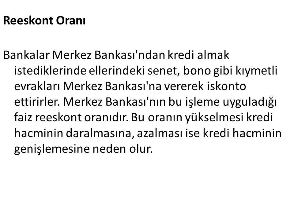Reeskont Oranı Bankalar Merkez Bankası'ndan kredi almak istediklerinde ellerindeki senet, bono gibi kıymetli evrakları Merkez Bankası'na vererek iskon