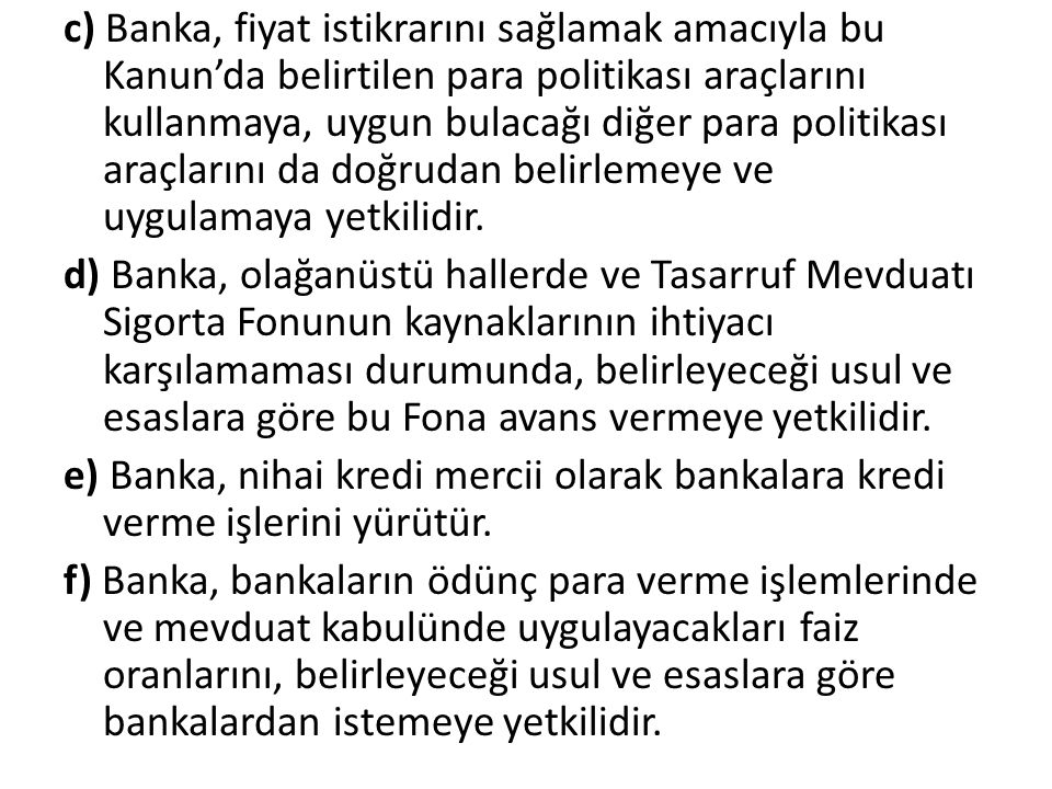 2001 YILI DÜZENLEMELERİ: GETİRİLEN YENİLİKLER 1)Merkez bankasının bağımsızlığı 2)Hükümetle uyum için de çalışma 3)Yeni görev ve yetkiler getirilmiştir