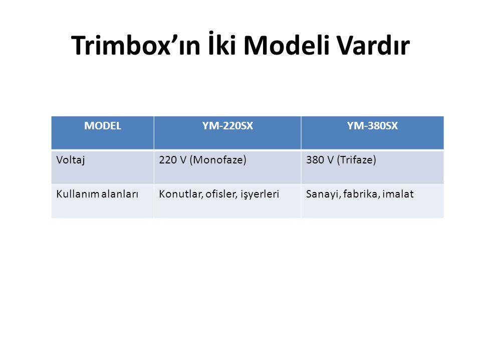 Üst Düzey Güvenlik Sağlar • Trimbox, güvenlik ekipmanlarınızı yüksek voltajdan korur. • Servis ihtiyaçlarını en aza indirir. • UPS'leri korur ve devre