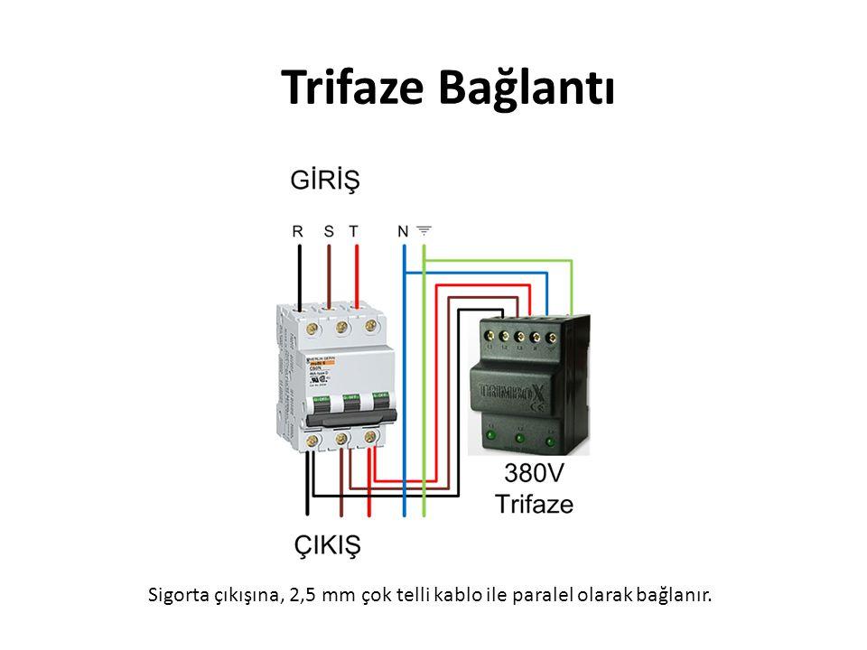 Sigorta çıkışına, 2,5 mm çok telli kablo ile paralel olarak bağlanır. Monofaze Bağlantı