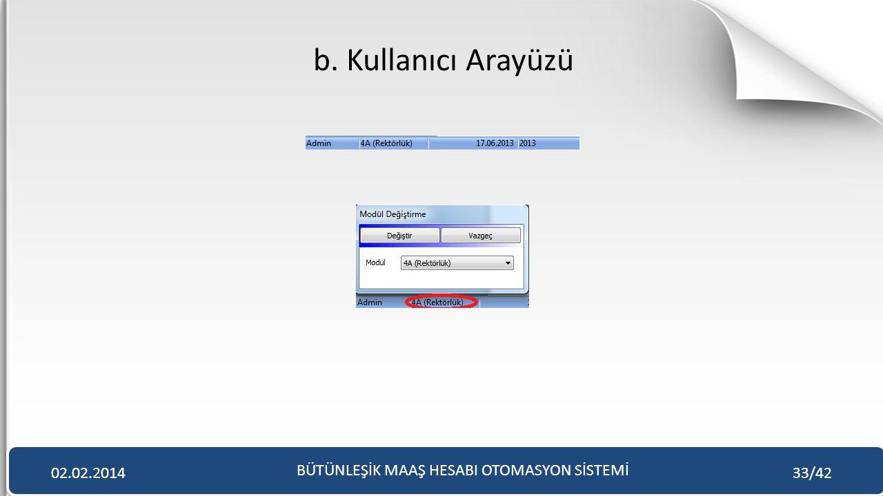 b. Kullanıcı Arayüzü BÜTÜNLEŞİK MAAŞ HESABI OTOMASYON SİSTEMİ 02.02.201433/42