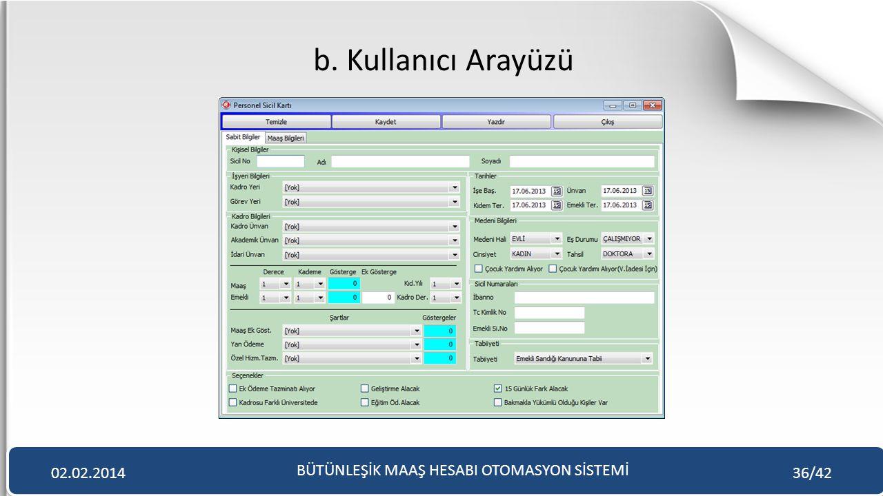 b. Kullanıcı Arayüzü BÜTÜNLEŞİK MAAŞ HESABI OTOMASYON SİSTEMİ 02.02.201436/42