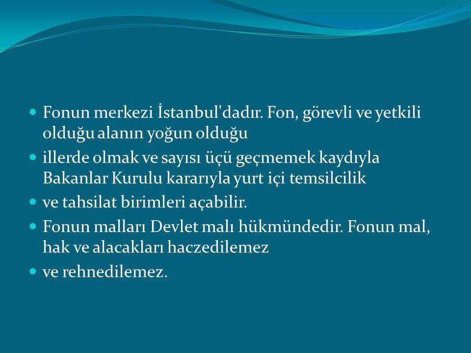  Fonun merkezi İstanbul dadır.