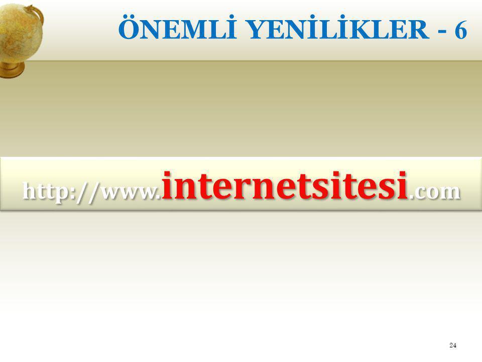 ÖNEMLİ YENİLİKLER - 6 24