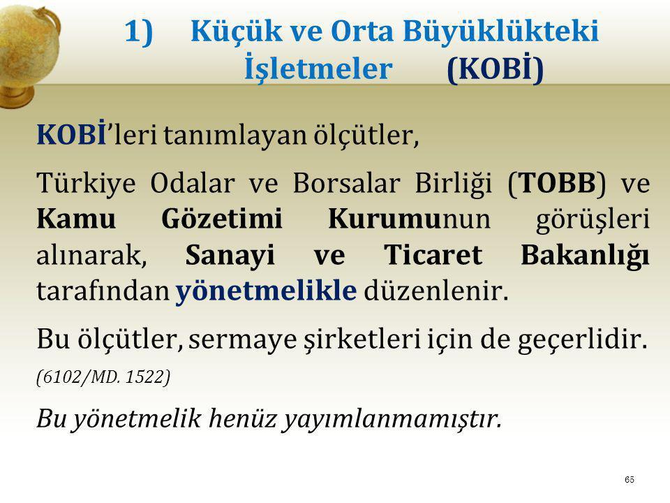1) Küçük ve Orta Büyüklükteki İşletmeler (KOBİ) KOBİ'leri tanımlayan ölçütler, Türkiye Odalar ve Borsalar Birliği (TOBB) ve Kamu Gözetimi Kurumunun gö