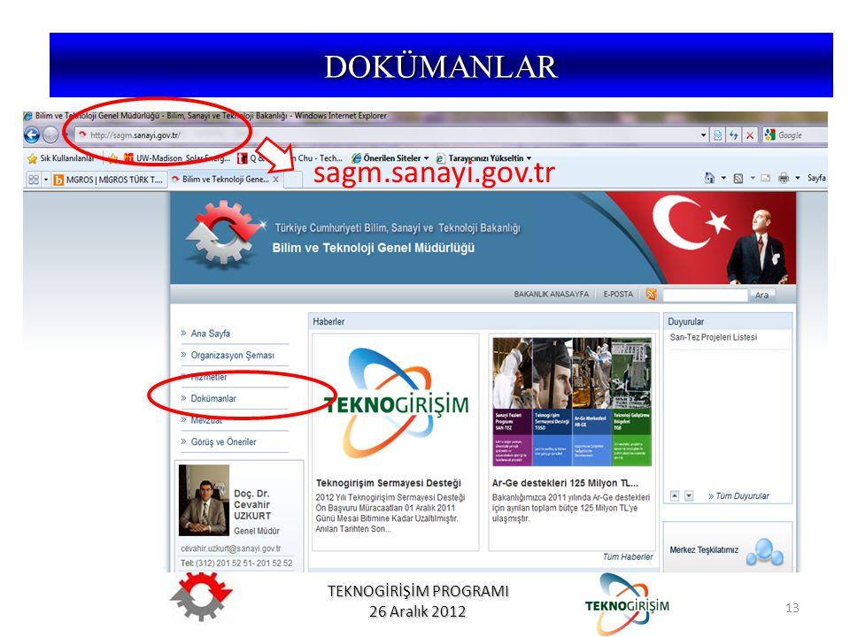 TEKNOGİRİŞİM PROGRAMI 26 Aralık 2012 13 DOKÜMANLAR sagm.sanayi.gov.tr