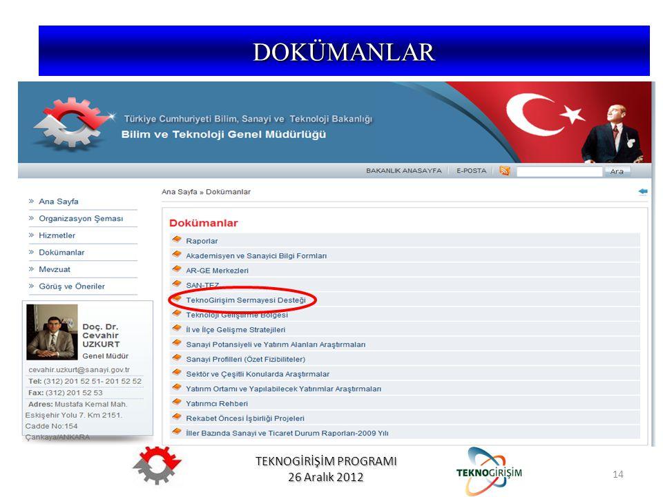 TEKNOGİRİŞİM PROGRAMI 26 Aralık 2012 14 DOKÜMANLAR
