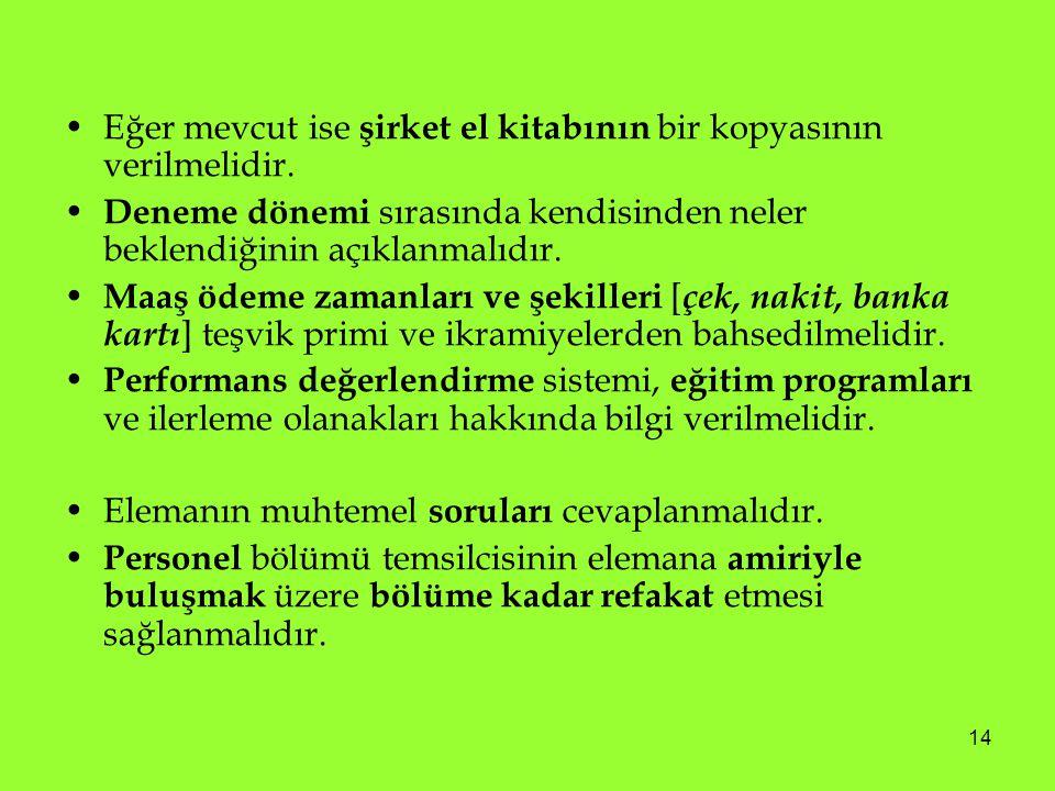 15 • İşe başlayacak elemanların sayısı ve verilecek bilgilerin niteliği de programın ne şekilde düzenleneceği konusunda önem taşır.