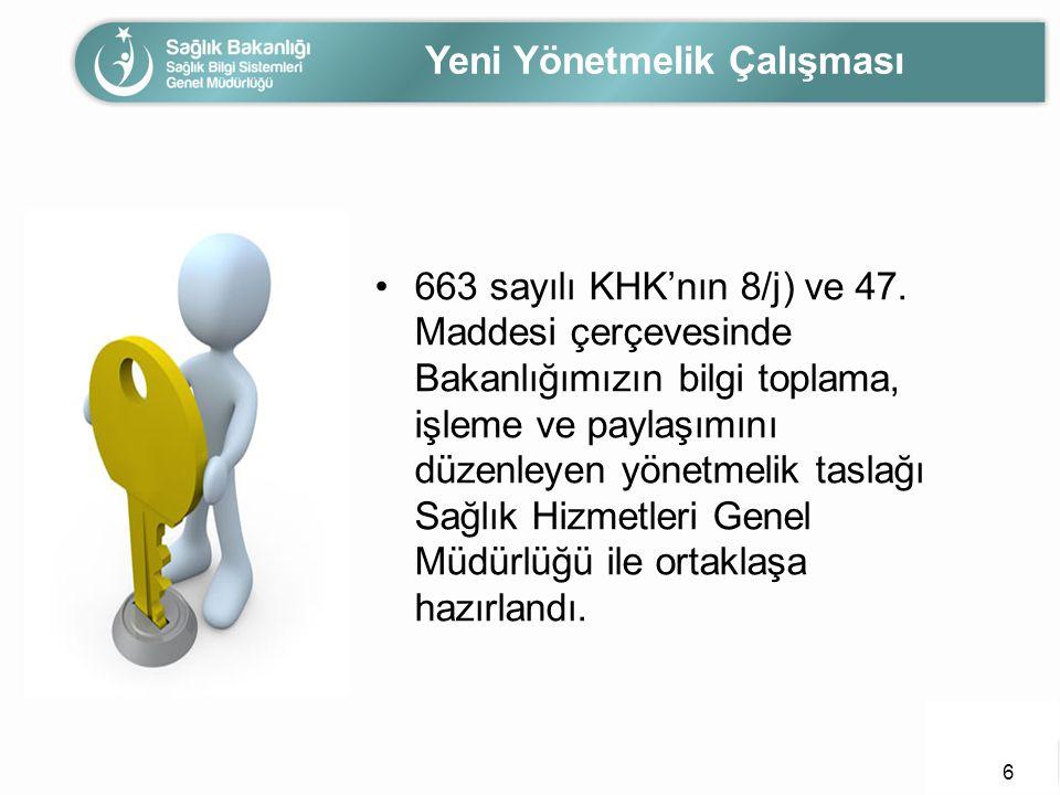 •663 sayılı KHK'nın 8/j) ve 47. Maddesi çerçevesinde Bakanlığımızın bilgi toplama, işleme ve paylaşımını düzenleyen yönetmelik taslağı Sağlık Hizmetle