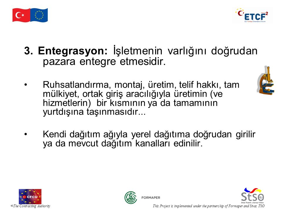  The Contracting Authority This Project is implemented under the partnership of Formaper and Sivas TSO Hangi giriş türleri .