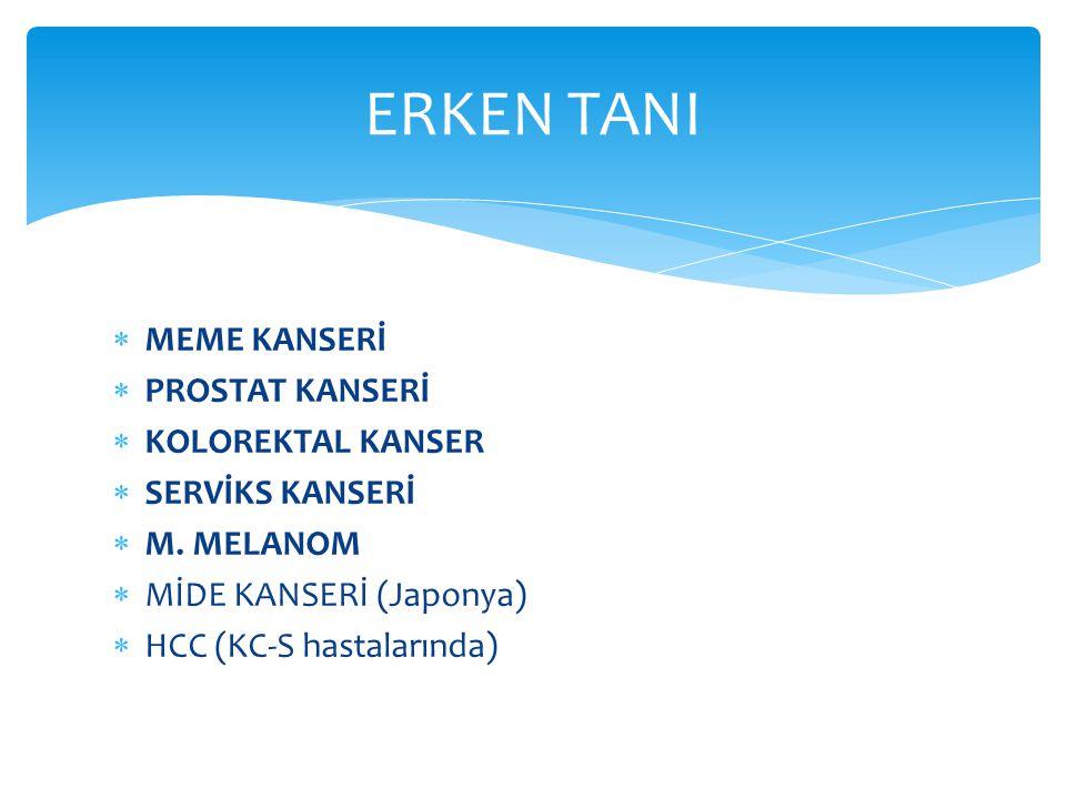  MEME KANSERİ  PROSTAT KANSERİ  KOLOREKTAL KANSER  SERVİKS KANSERİ  M.