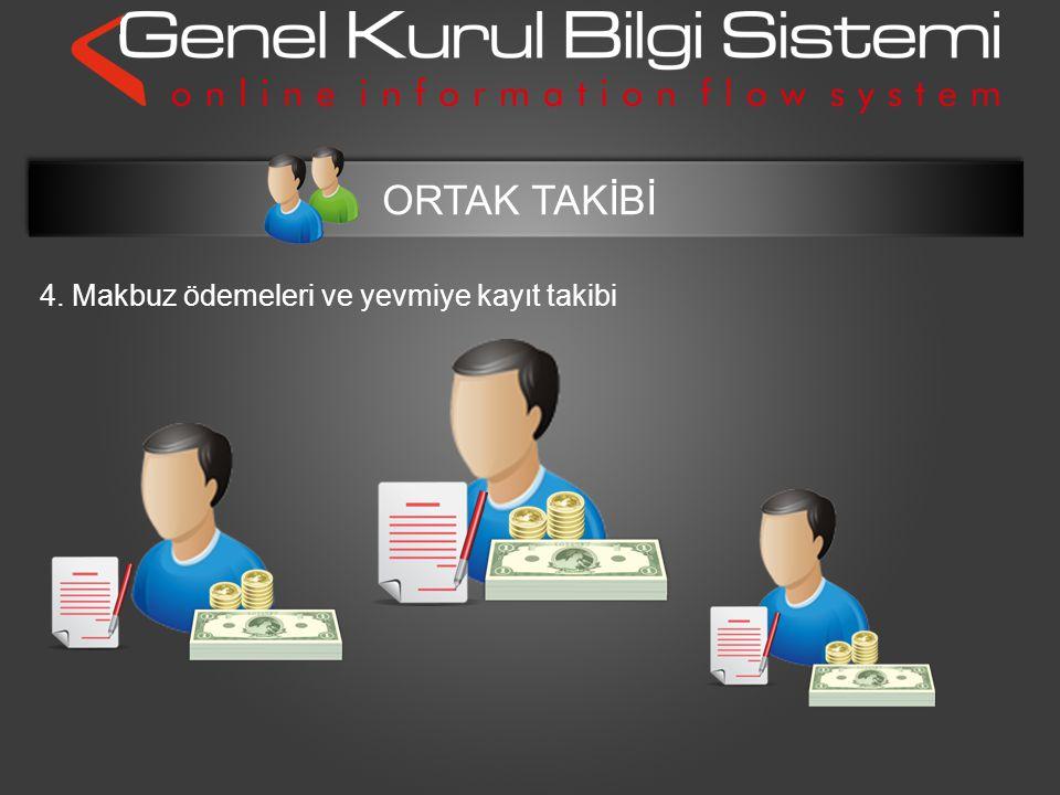 4. Makbuz ödemeleri ve yevmiye kayıt takibi ORTAK TAKİBİ