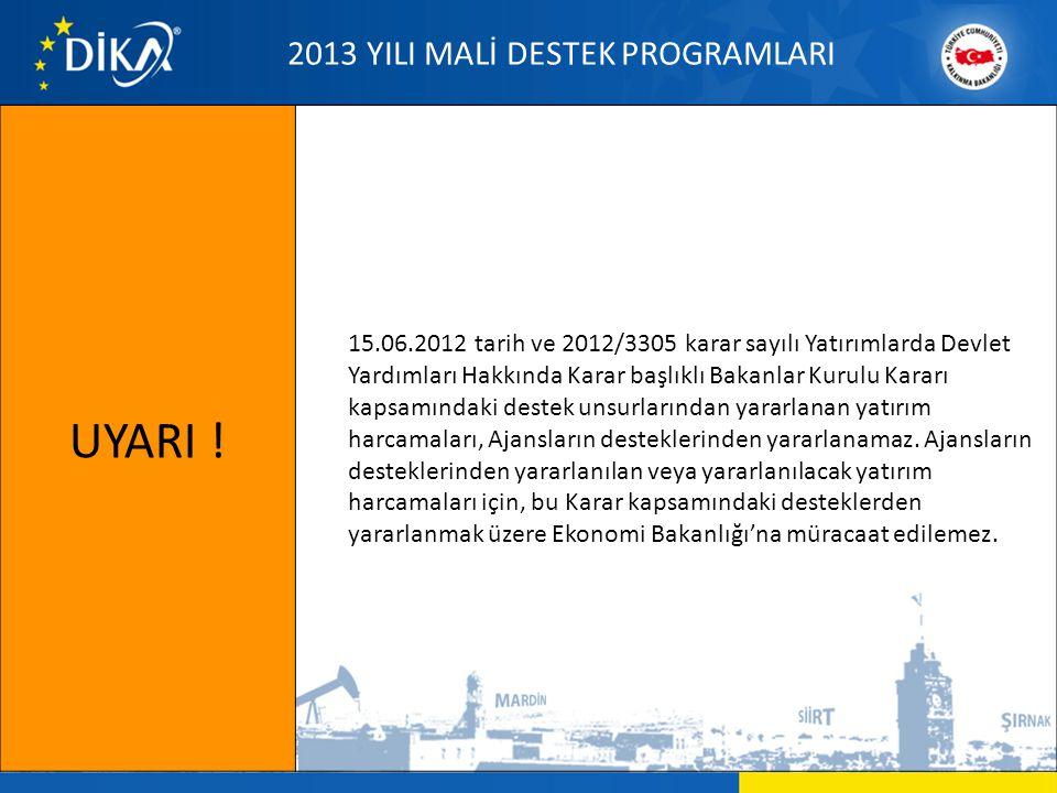 UYARI ! 15.06.2012 tarih ve 2012/3305 karar sayılı Yatırımlarda Devlet Yardımları Hakkında Karar başlıklı Bakanlar Kurulu Kararı kapsamındaki destek u