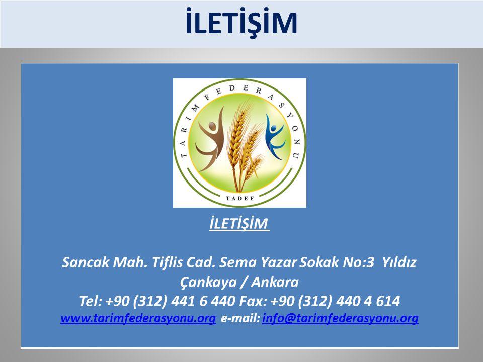 İLETİŞİM Sancak Mah. Tiflis Cad. Sema Yazar Sokak No:3 Yıldız Çankaya / Ankara Tel: +90 (312) 441 6 440 Fax: +90 (312) 440 4 614 www.tarimfederasyonu.