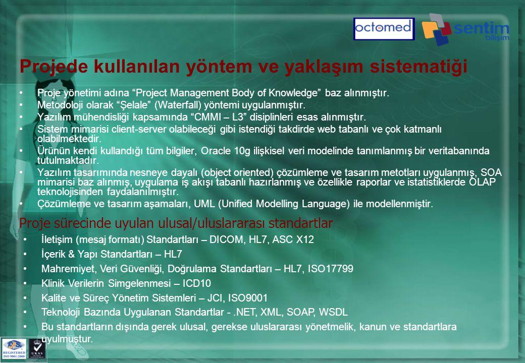 •Proje yönetimi adına Project Management Body of Knowledge baz alınmıştır.