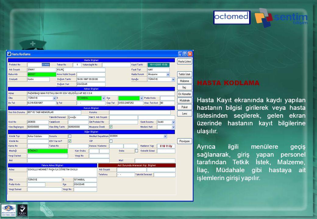HASTA KODLAMA Hasta Kayıt ekranında kaydı yapılan hastanın bilgisi girilerek veya hasta listesinden seçilerek, gelen ekran üzerinde hastanın kayıt bilgilerine ulaşılır.