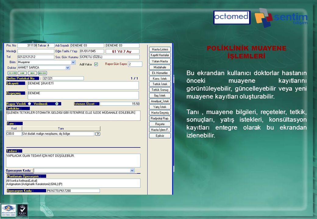 POLİKLİNİK MUAYENE İŞLEMLERİ Bu ekrandan kullanıcı doktorlar hastanın önceki muayene kayıtlarını görüntüleyebilir, güncelleyebilir veya yeni muayene kayıtları oluşturabilir.