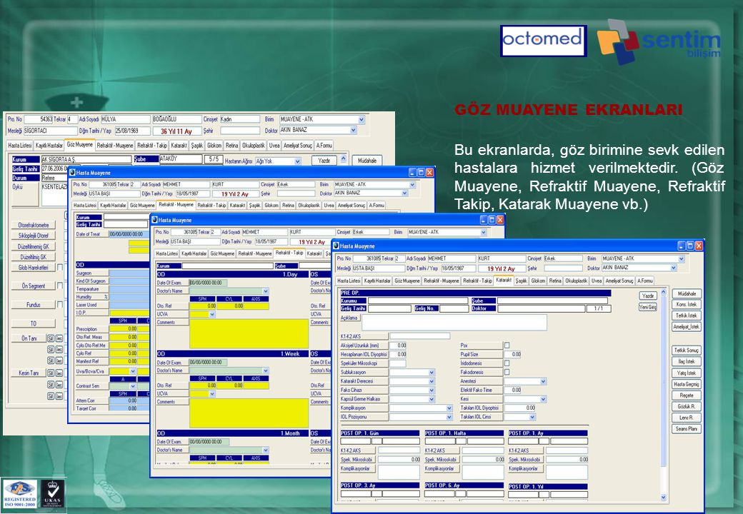 GÖZ MUAYENE EKRANLARI Bu ekranlarda, göz birimine sevk edilen hastalara hizmet verilmektedir.