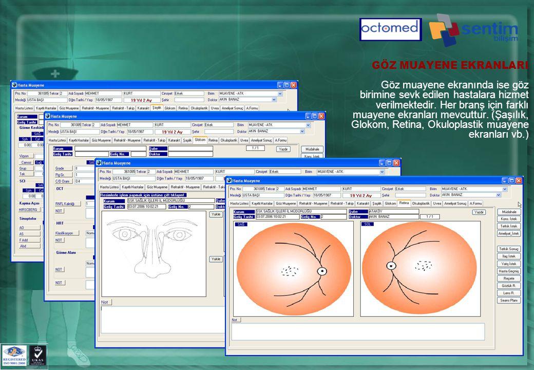 GÖZ MUAYENE EKRANLARI Göz muayene ekranında ise göz birimine sevk edilen hastalara hizmet verilmektedir.