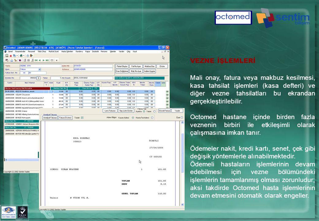 VEZNE İŞLEMLERİ Mali onay, fatura veya makbuz kesilmesi, kasa tahsilat işlemleri (kasa defteri) ve diğer vezne tahsilatları bu ekrandan gerçekleştirilebilir.