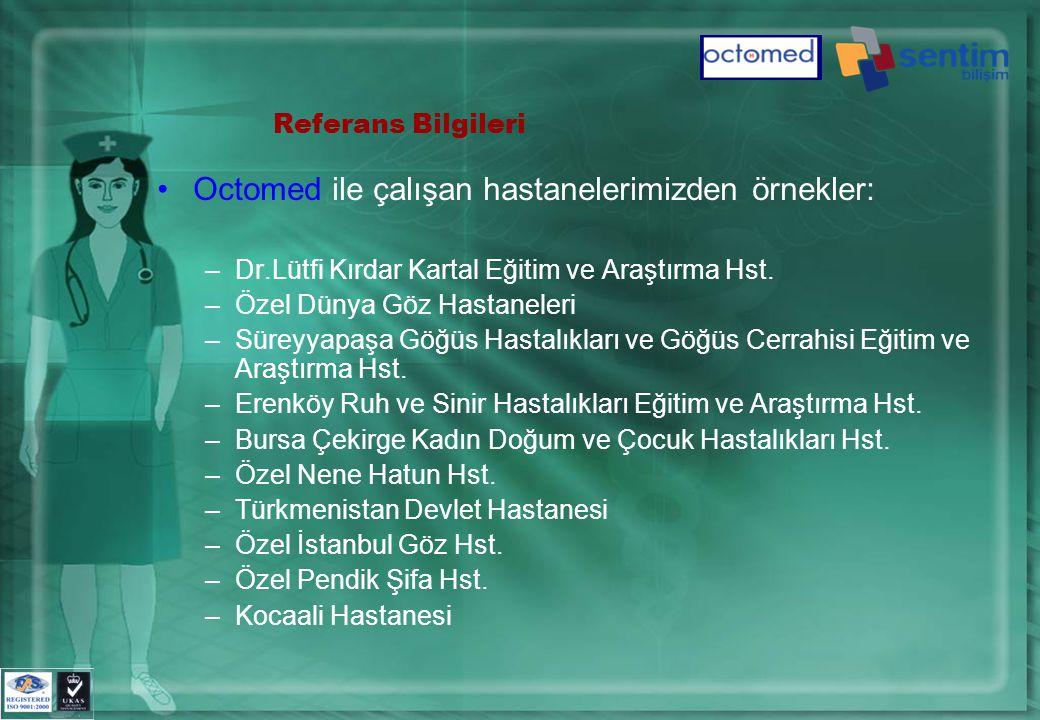 Referans Bilgileri •Octomed ile çalışan hastanelerimizden örnekler: –Dr.Lütfi Kırdar Kartal Eğitim ve Araştırma Hst.
