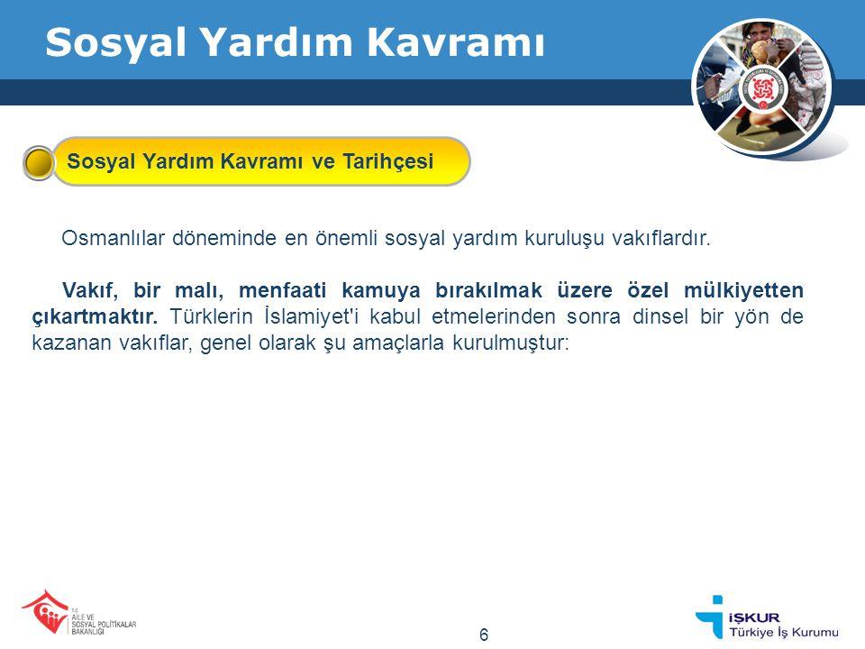 Sosyal Yardım Kavramı Osmanlılar döneminde en önemli sosyal yardım kuruluşu vakıflardır.