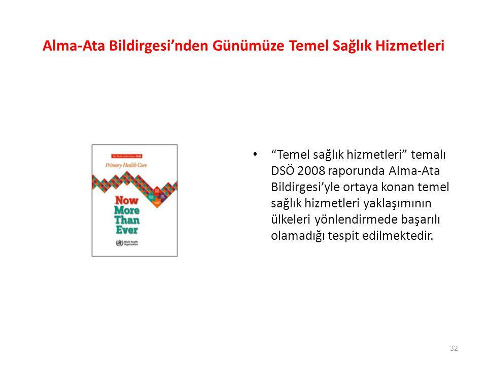 """Alma-Ata Bildirgesi'nden Günümüze Temel Sağlık Hizmetleri • """"Temel sağlık hizmetleri"""" temalı DSÖ 2008 raporunda Alma-Ata Bildirgesi'yle ortaya konan t"""