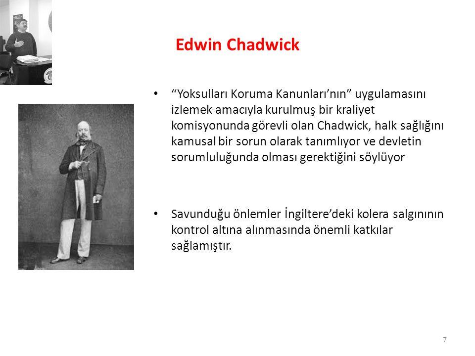 """Edwin Chadwick • """"Yoksulları Koruma Kanunları'nın"""" uygulamasını izlemek amacıyla kurulmuş bir kraliyet komisyonunda görevli olan Chadwick, halk sağlığ"""