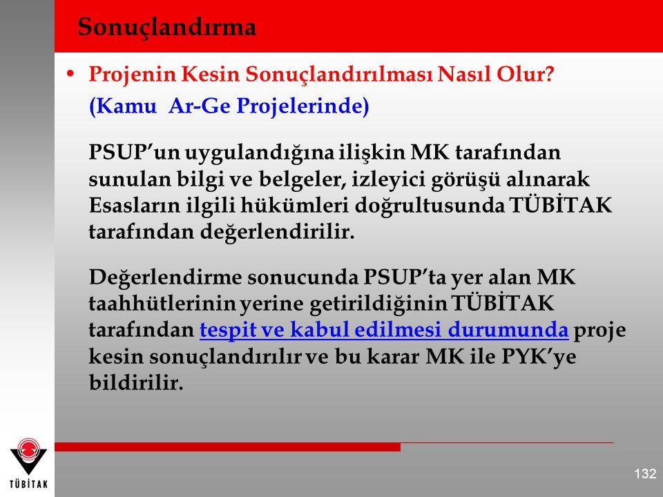 • Projenin Kesin Sonuçlandırılması Nasıl Olur? (Kamu Ar-Ge Projelerinde) PSUP'un uygulandığına ilişkin MK tarafından sunulan bilgi ve belgeler, izleyi