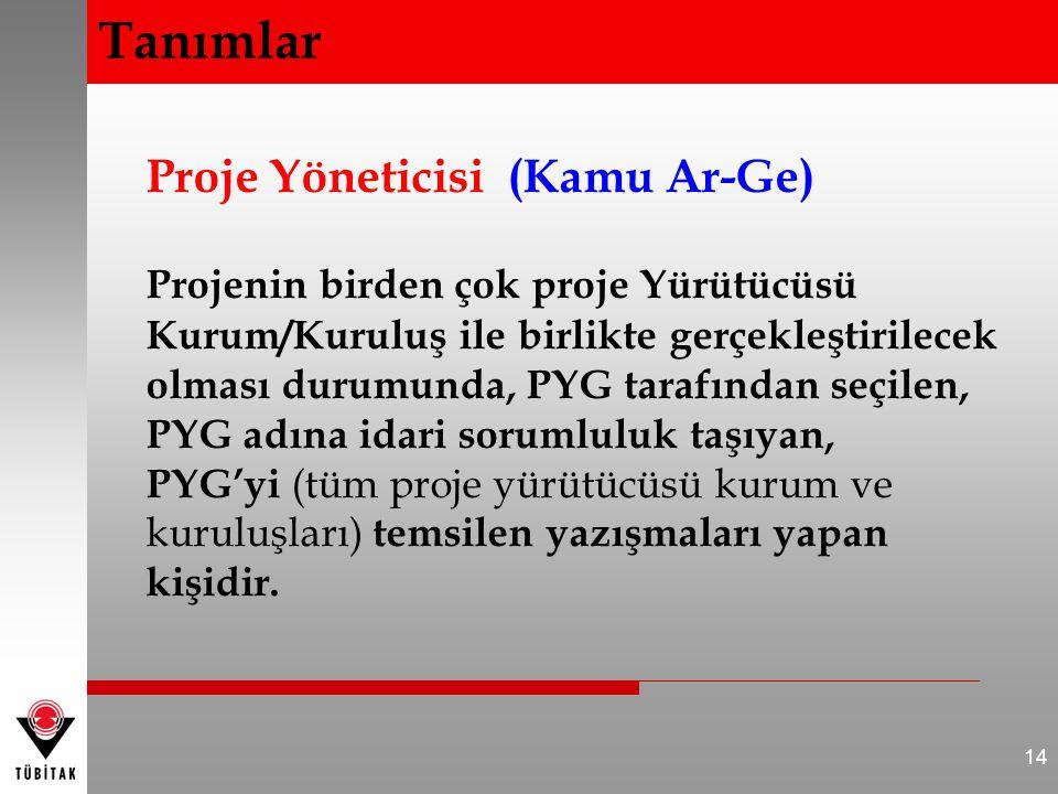 Proje Yöneticisi (Kamu Ar-Ge) Projenin birden çok proje Yürütücüsü Kurum/Kuruluş ile birlikte gerçekleştirilecek olması durumunda, PYG tarafından seçi