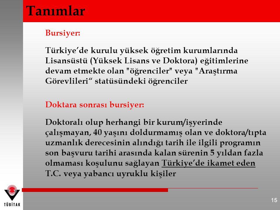 Bursiyer: Türkiye'de kurulu yüksek öğretim kurumlarında Lisansüstü (Yüksek Lisans ve Doktora) eğitimlerine devam etmekte olan