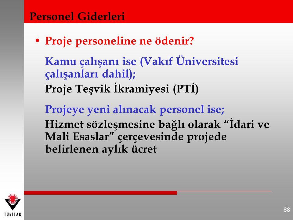 • Proje personeline ne ödenir? Kamu çalışanı ise (Vakıf Üniversitesi çalışanları dahil); Proje Teşvik İkramiyesi (PTİ) Projeye yeni alınacak personel