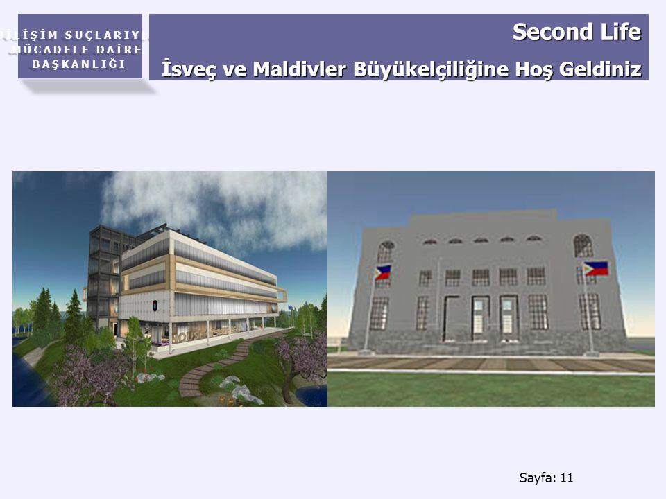 BİLİŞİM SUÇLARIYLA MÜCADELE DAİRE BAŞKANLIĞI Sayfa: 11 Second Life İsveç ve Maldivler Büyükelçiliğine Hoş Geldiniz
