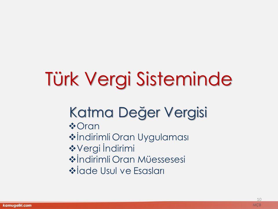 10 Türk Vergi Sisteminde Katma Değer Vergisi  Oran  İndirimli Oran Uygulaması  Vergi İndirimi  İndirimli Oran Müessesesi  İade Usul ve Esasları k