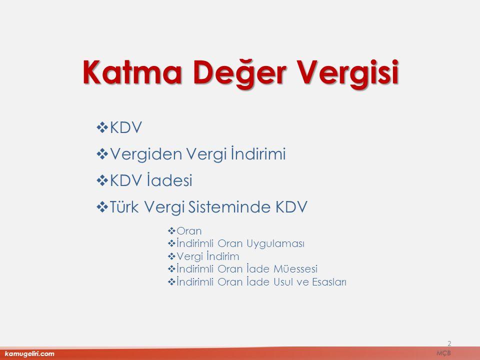 Katma Değer Vergisi 2  KDV  Vergiden Vergi İndirimi  KDV İadesi  Türk Vergi Sisteminde KDV  Oran  İndirimli Oran Uygulaması  Vergi İndirim  İn