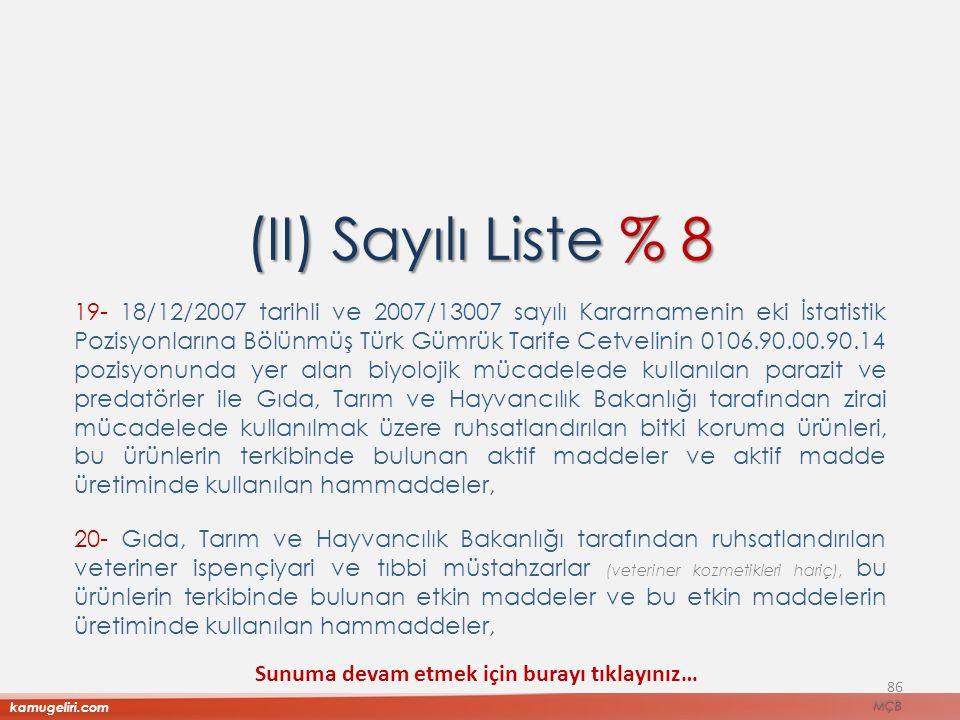 (II) Sayılı Liste % 8 19- 18/12/2007 tarihli ve 2007/13007 sayılı Kararnamenin eki İstatistik Pozisyonlarına Bölünmüş Türk Gümrük Tarife Cetvelinin 01