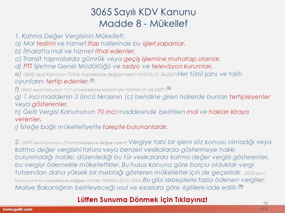 3065 Sayılı KDV Kanunu Madde 8 - Mükellef 1.