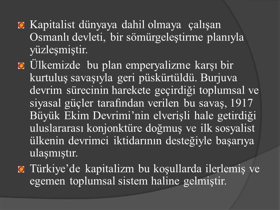 Kapitalist dünyaya dahil olmaya çalışan Osmanlı devleti, bir sömürgeleştirme planıyla yüzleşmiştir. Ülkemizde bu plan emperyalizme karşı bir kurtuluş