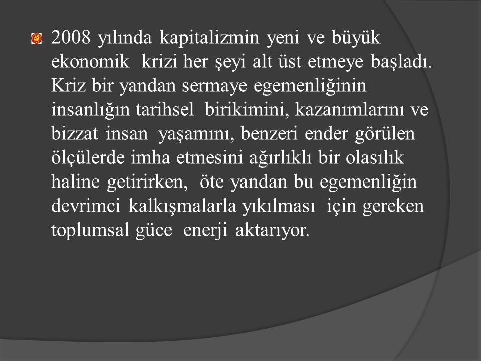 Yeni bir işçi sınıfı hareketi için daha fazlasına sahibiz Yukarıda anlatılan son gericilik çağı boyunca Türkiye emekçileri ve aydınları son derece ağır darbelere maruz kalmışlardır.
