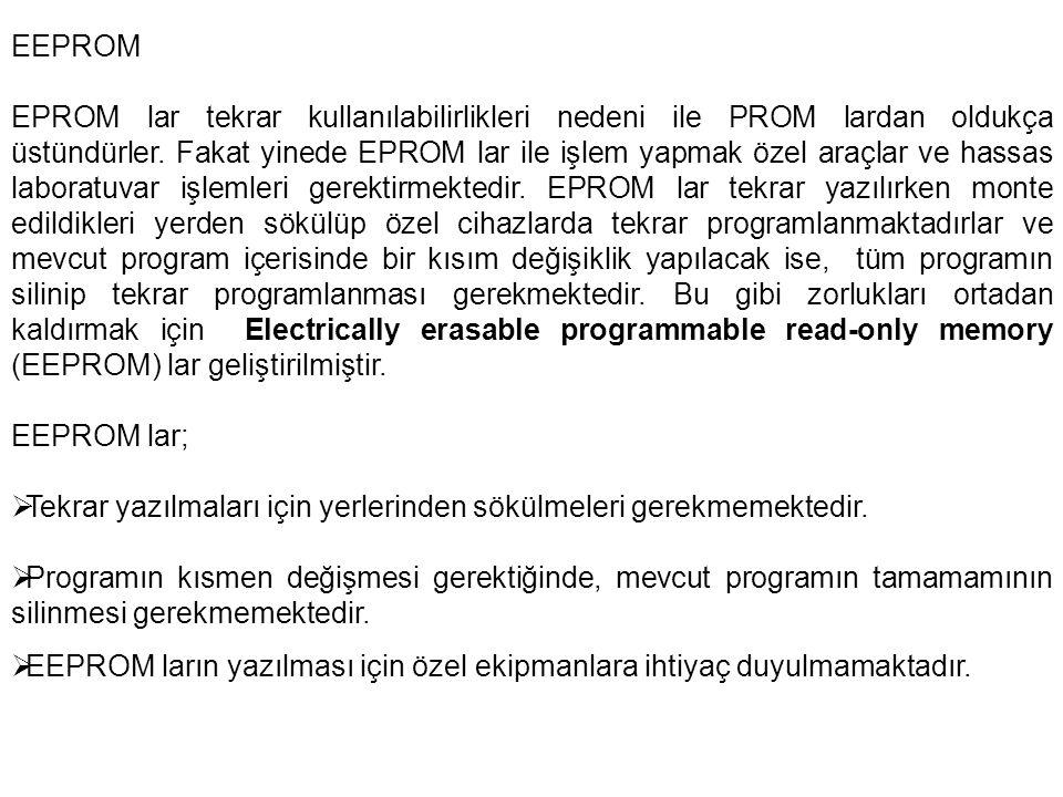 EEPROM EPROM lar tekrar kullanılabilirlikleri nedeni ile PROM lardan oldukça üstündürler.
