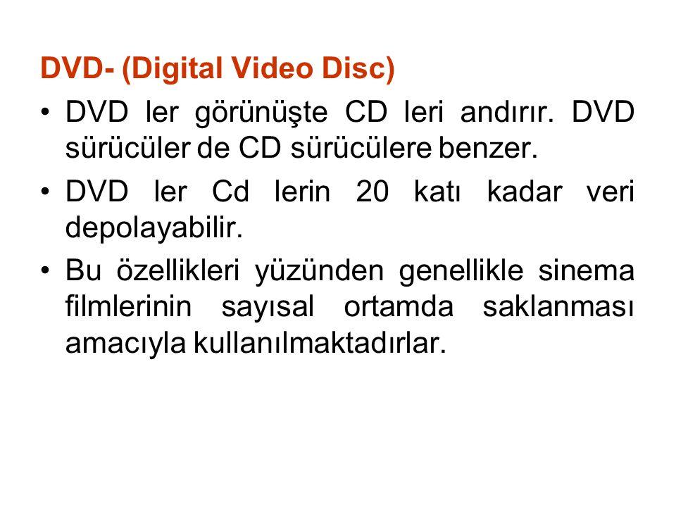 DVD- (Digital Video Disc) •DVD ler görünüşte CD leri andırır.