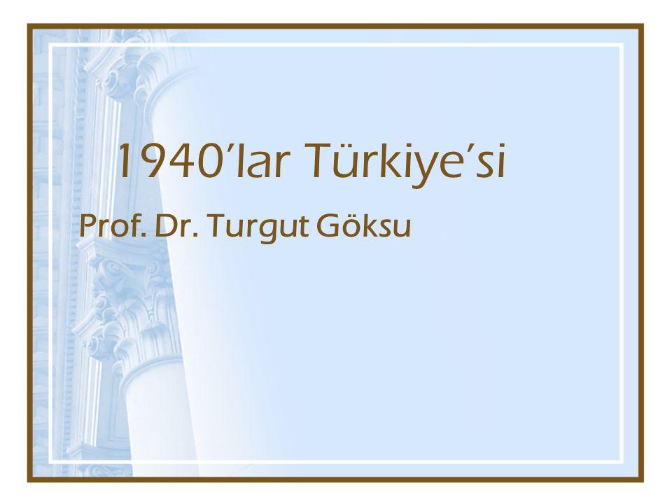 1940'lar Türkiye'si Prof. Dr. Turgut Göksu
