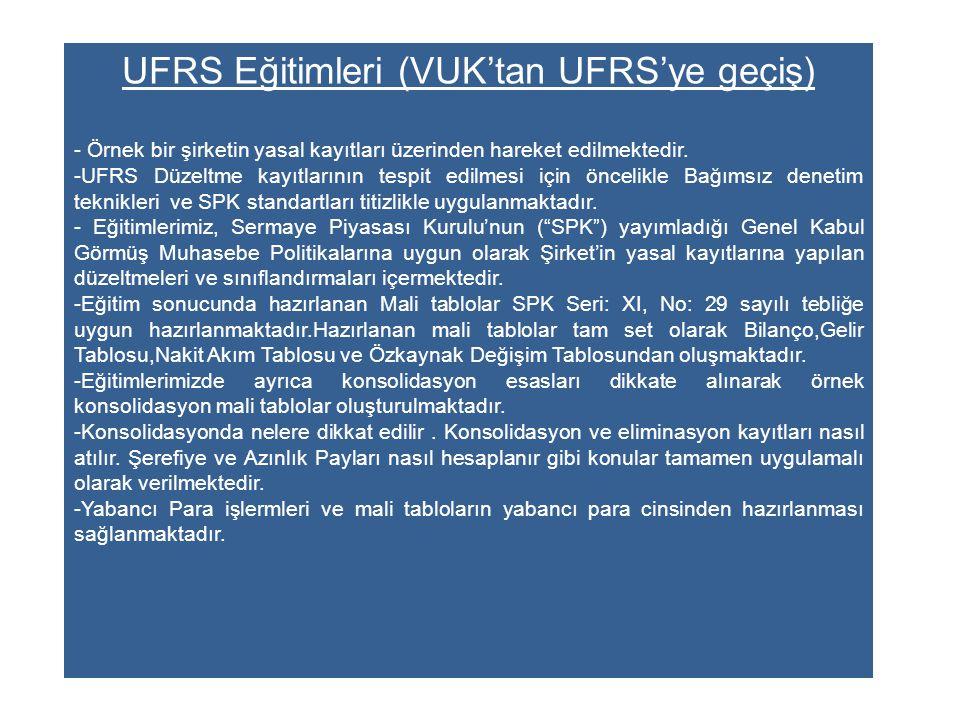 UFRS Eğitimleri (VUK'tan UFRS'ye geçiş) - Örnek bir şirketin yasal kayıtları üzerinden hareket edilmektedir. -UFRS Düzeltme kayıtlarının tespit edilme